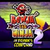 Bowja il Ninja 2 interno composto di Bigmans gioco