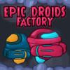 Fabbrica di droidi epica gioco